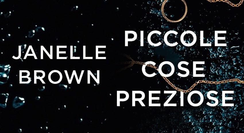 """""""Piccole cose preziose"""": arriva in Italia per Piemme il thriller di Janelle Brown, la nuova Patricia Highsmith"""